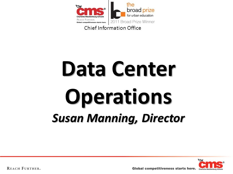 Data Center Operations Manage the infrastructure which supports the operation of CMS Help Desk Technical Services