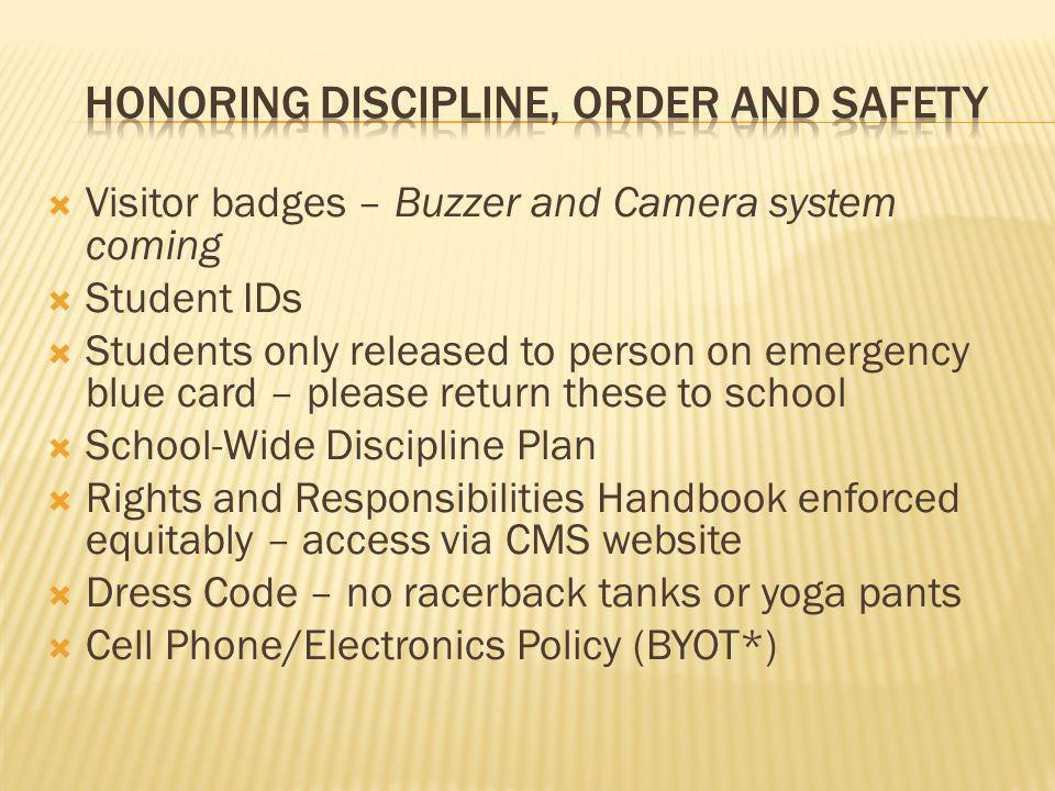 Visitor badges – Buzzer and Camera system coming Student IDs Students only released to person on emergency blue card – please return these to school S