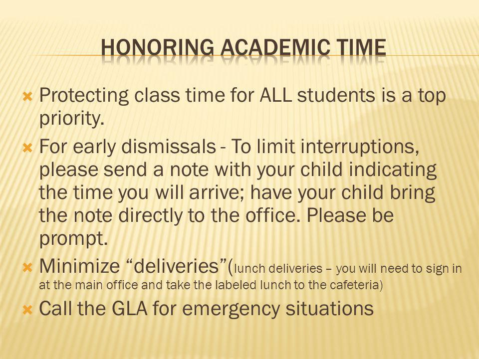 Protecting class time for ALL students is a top priority. For early dismissals - To limit interruptions, please send a note with your child indicating