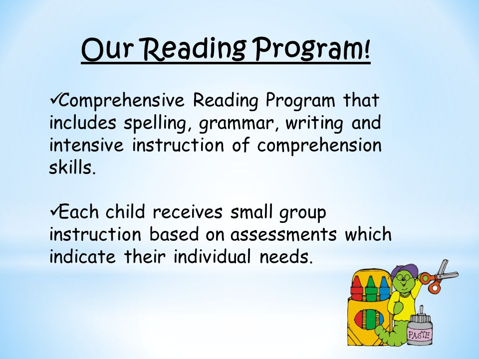 Our Reading Program! Comprehensive Reading Program that includes spelling, grammar, writing and intensive instruction of comprehension skills. Each ch