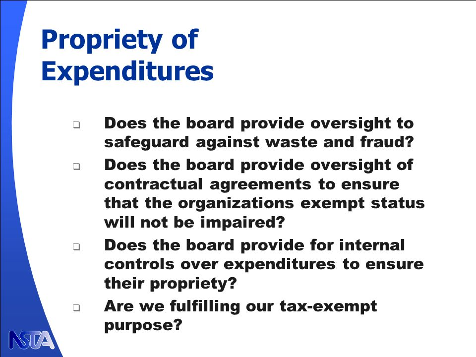 Propriety of Expenditures Does the board provide oversight to safeguard against waste and fraud.