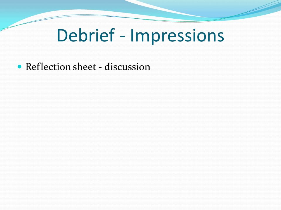 Debrief - Impressions Reflection sheet - discussion