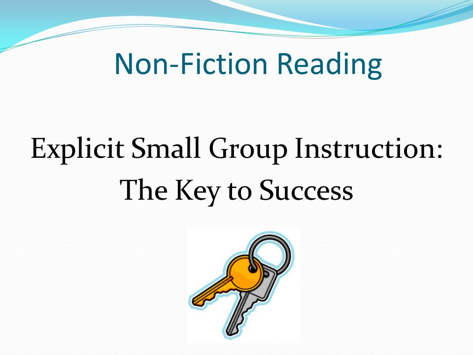 Non-Fiction Reading Explicit Small Group Instruction: The Key to Success