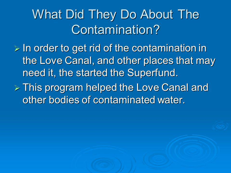 What Did They Do About The Contamination.