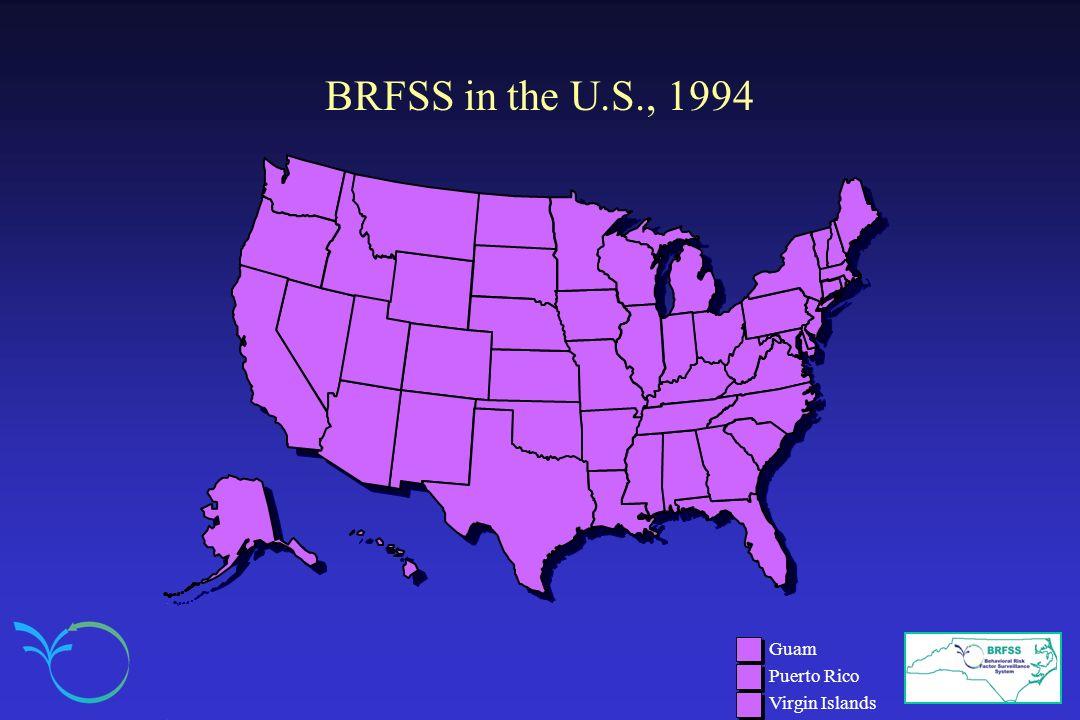 BRFSS in the U.S., 1994 Guam Puerto Rico Virgin Islands