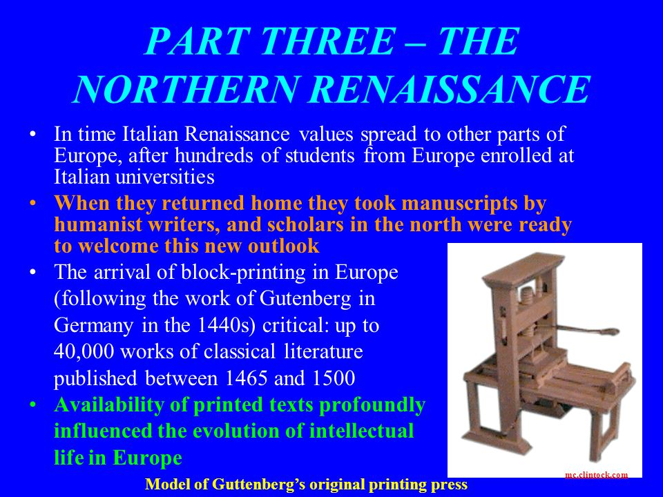 PART THREE – THE NORTHERN RENAISSANCE In time Italian Renaissance values spread to other parts of Europe, after hundreds of students from Europe enrol