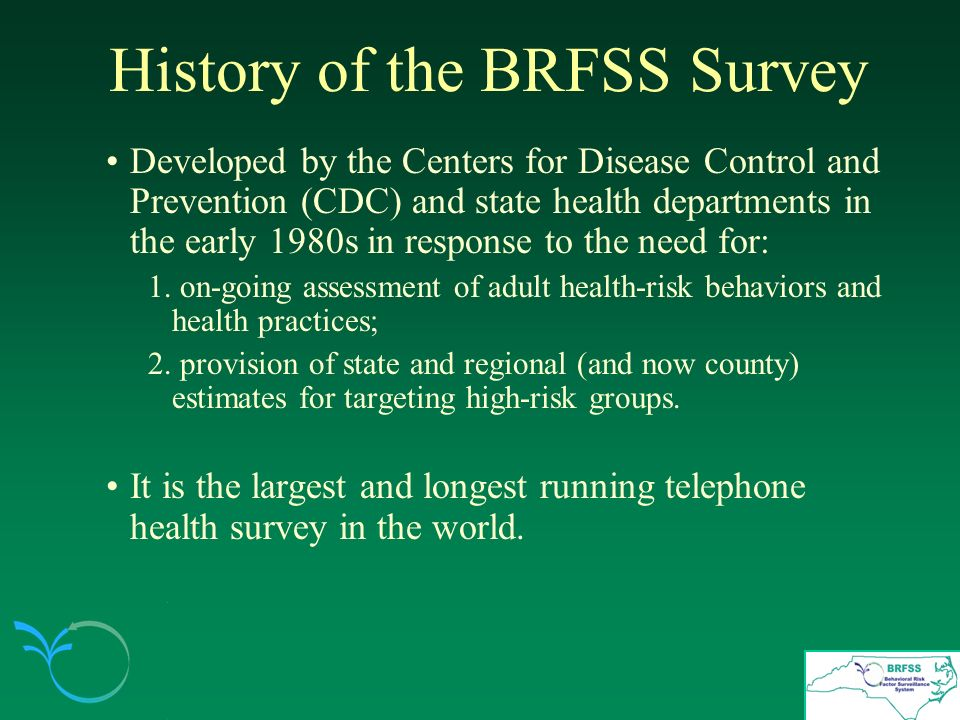 About this 2002 BRFSS Slide Presentation Objectives: (1) promote BRFSS data use and dissemination by North Carolina public health professionals; and (2) by mixing or selecting specific slides, presentations may be tailored or modified to suit the needs of the county/presenter.