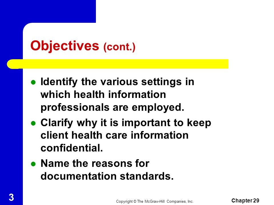 Chapter 29 2 Objectives Summarize the key roles and responsibilities of a health care receptionist, medical biller, health unit coordinator, health information technician, medical coder, medical transcriptionist, and privacy officer.