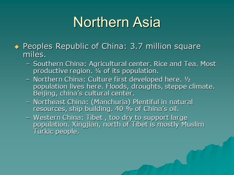 Northern Asia Peoples Republic of China: 3.7 million square miles.