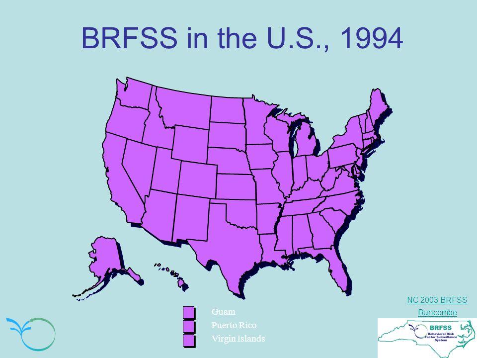 NC 2003 BRFSS Buncombe BRFSS in the U.S., 1994 Guam Puerto Rico Virgin Islands