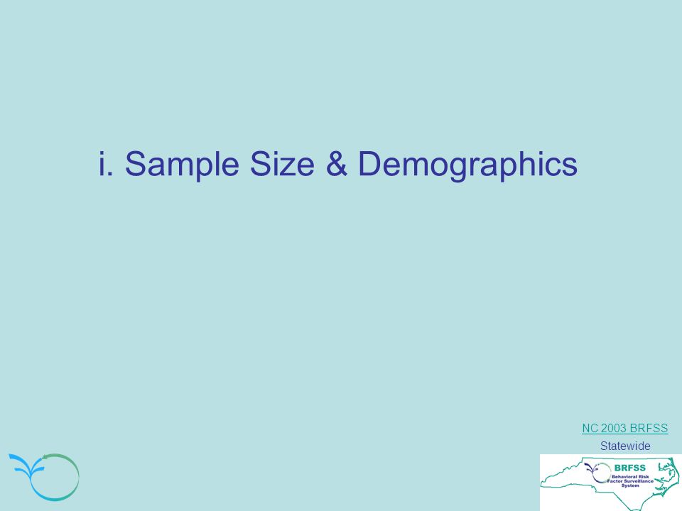 NC 2003 BRFSS Statewide i. Sample Size & Demographics