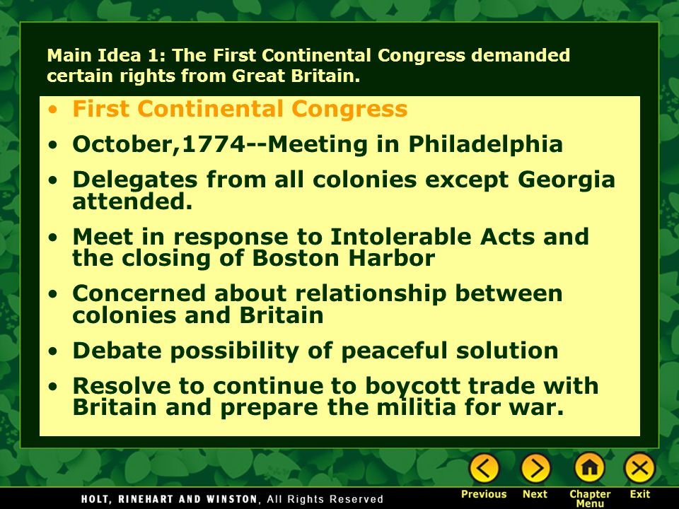 Main Idea 1: The First Continental Congress demanded certain rights from Great Britain. First Continental Congress October,1774--Meeting in Philadelph