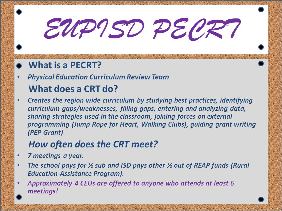 EUPISD PECRT What is a PECRT. Physical Education Curriculum Review Team What does a CRT do.