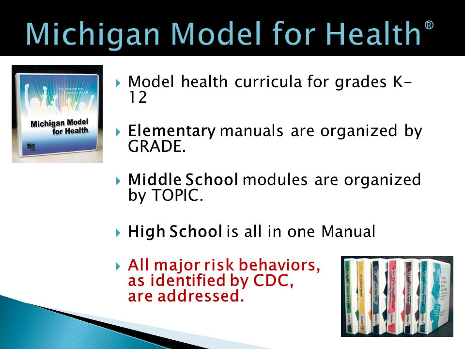 Model health curricula for grades K- 12 Elementary manuals are organized by GRADE.