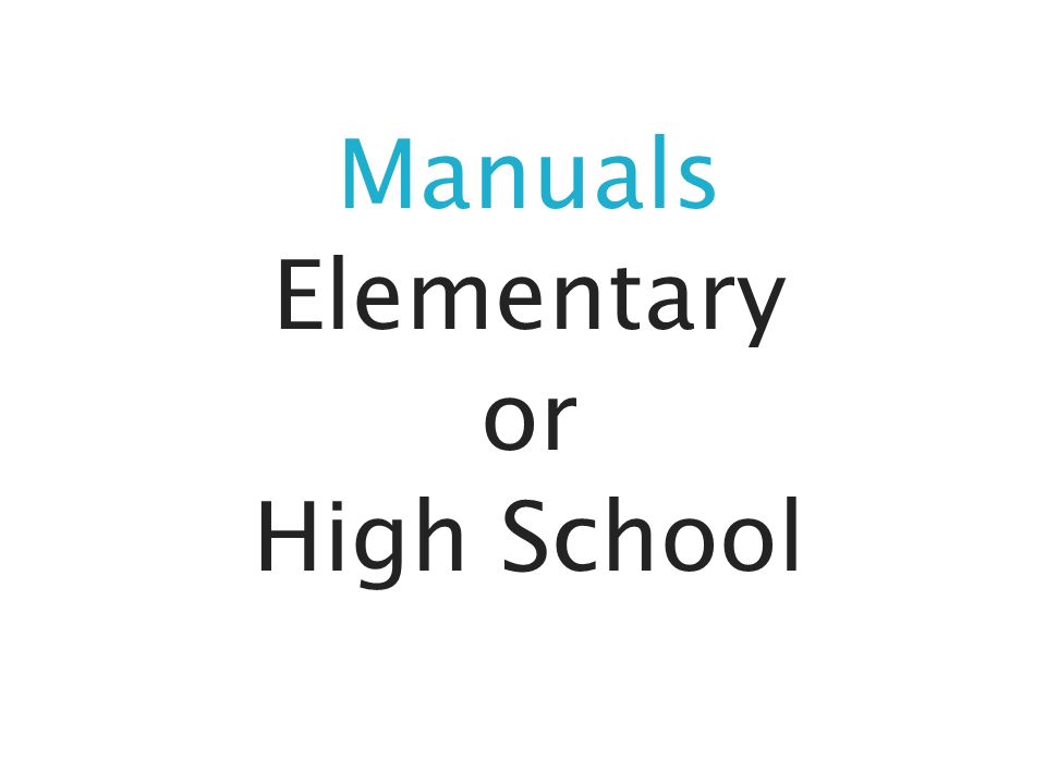 Manuals Elementary or High School