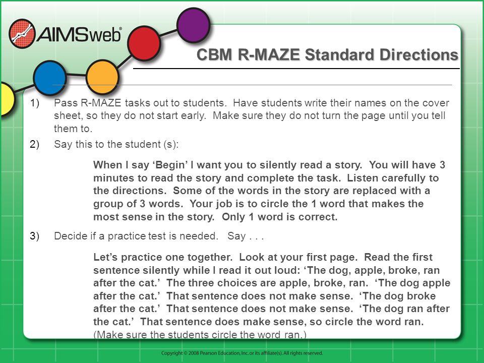 CBM R-MAZE Standard Directions 1)Pass R-MAZE tasks out to students. Have students write their names on the cover sheet, so they do not start early. Ma
