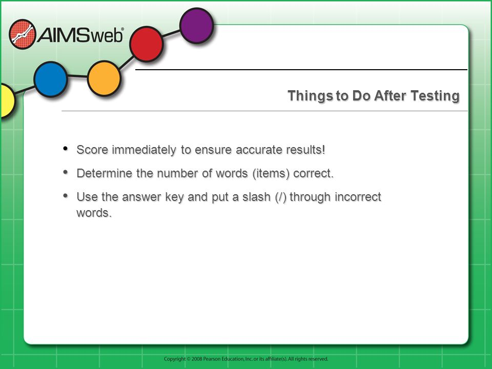 Things to Do After Testing Score immediately to ensure accurate results! Score immediately to ensure accurate results! Determine the number of words (