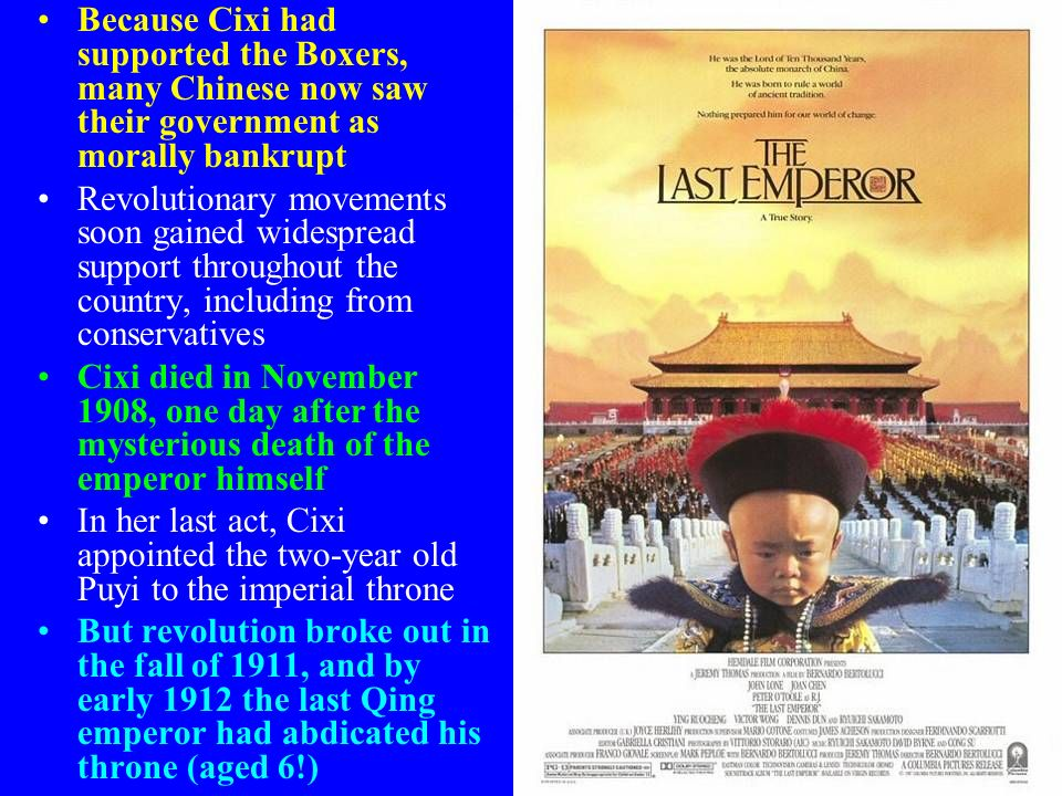 Because Cixi had supported the Boxers, many Chinese now saw their government as morally bankrupt Revolutionary movements soon gained widespread suppor
