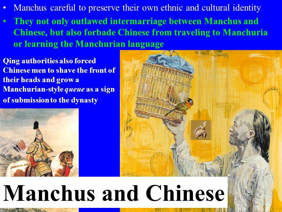 Two Great Manchu Emperors Until the 19 th C strong imperial leadership muted tensions between Manchu leaders and Chinese subjects Long reigns of two particularly effective rulers – Kangxi (1661-1722) and Qianlong (1736-1795) – helped the Manchus consolidate their hold on China Qing dynasty Corner Tower, Forbidden City, Beijing