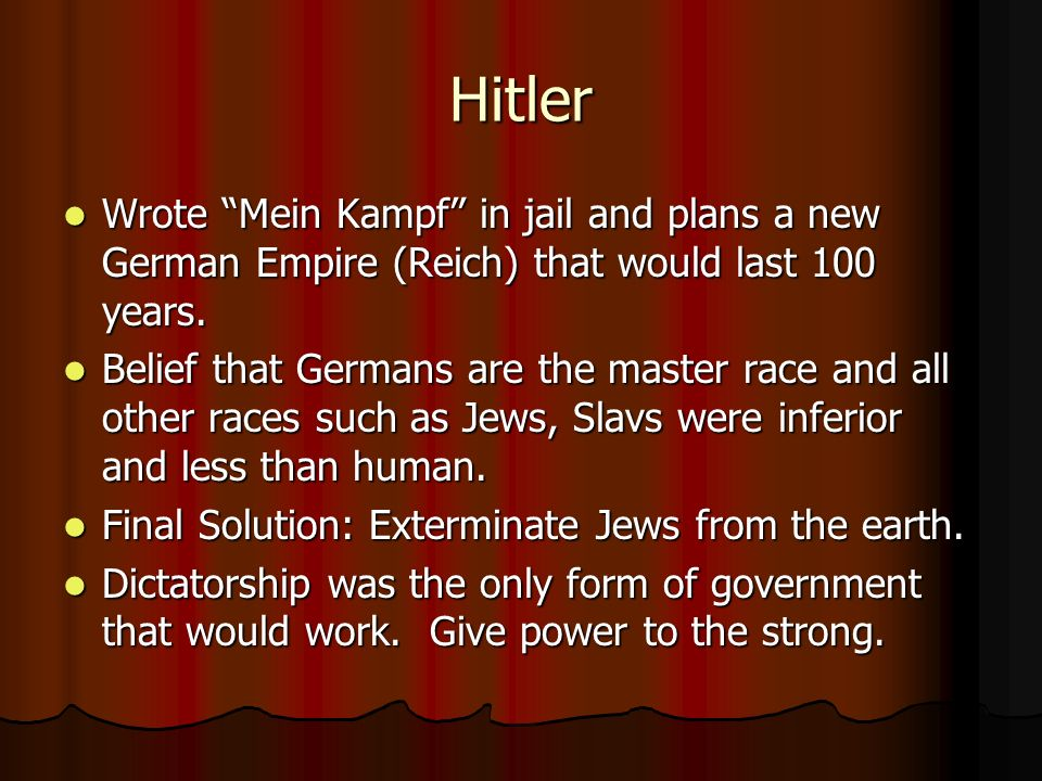 Hitler Wrote Mein Kampf in jail and plans a new German Empire (Reich) that would last 100 years. Wrote Mein Kampf in jail and plans a new German Empir