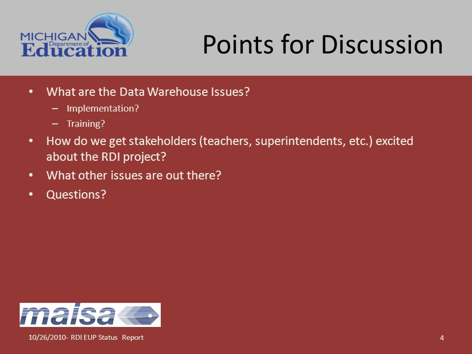 Points for Discussion 10/26/2010- RDI EUP Status Report 4 What are the Data Warehouse Issues? – Implementation? – Training? How do we get stakeholders