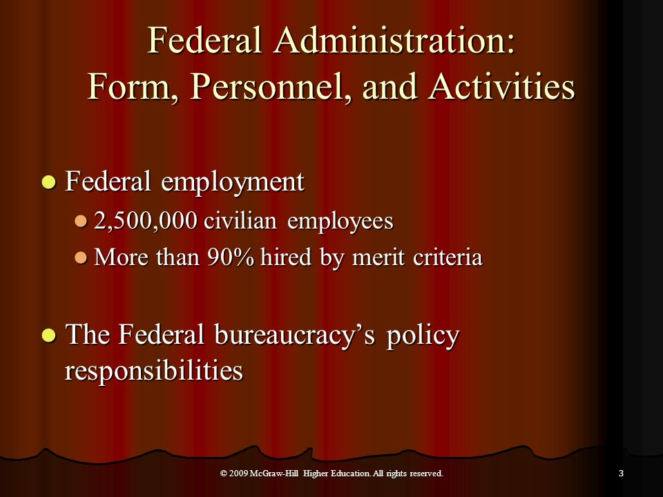 Federal Administration: Form, Personnel, and Activities Federal employment Federal employment 2,500,000 civilian employees 2,500,000 civilian employee