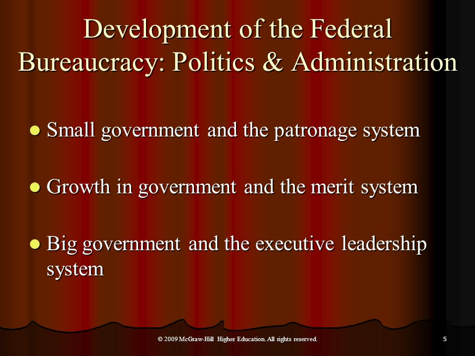 Development of the Federal Bureaucracy: Politics & Administration Small government and the patronage system Small government and the patronage system