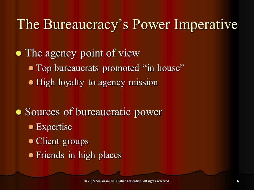 The Bureaucracys Power Imperative The agency point of view The agency point of view Top bureaucrats promoted in house Top bureaucrats promoted in hous