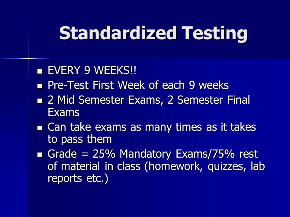 Standardized Testing EVERY 9 WEEKS!. EVERY 9 WEEKS!.