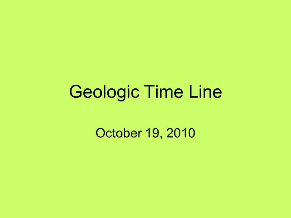Geologic Time Line October 19, 2010