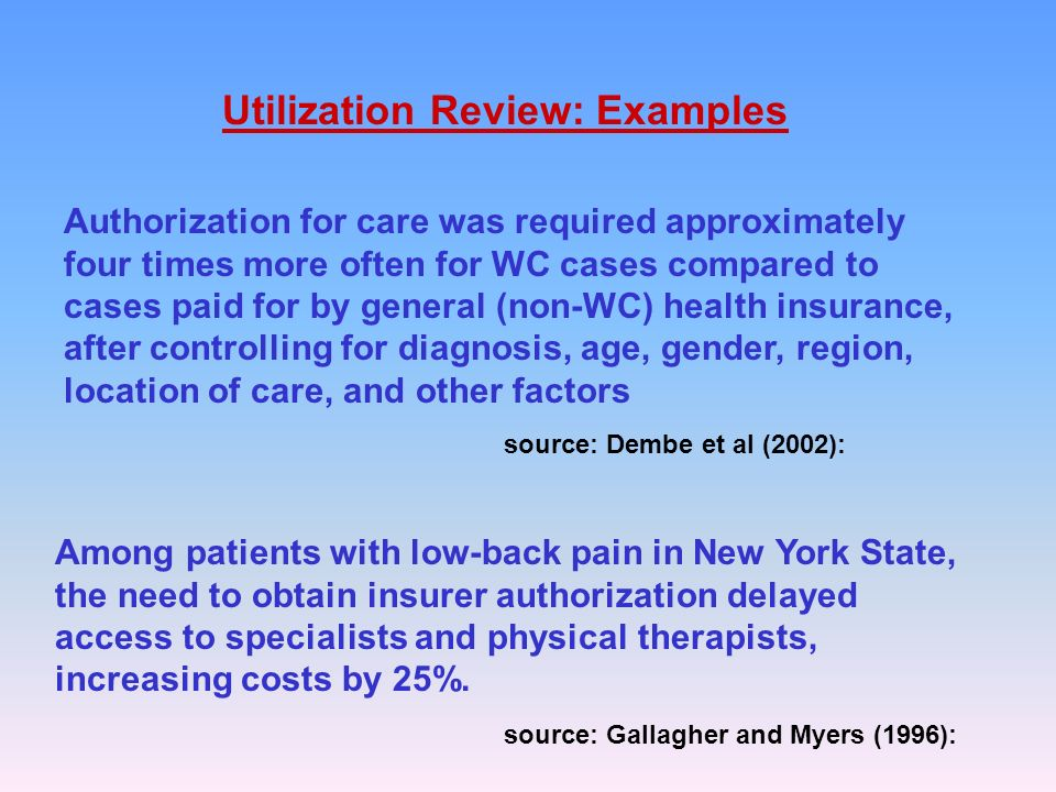 Among patients with low-back pain in New York State, the need to obtain insurer authorization delayed access to specialists and physical therapists, increasing costs by 25%.