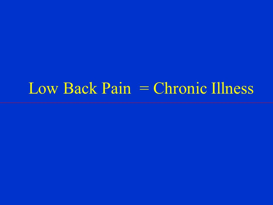 Low Back Pain = Chronic Illness