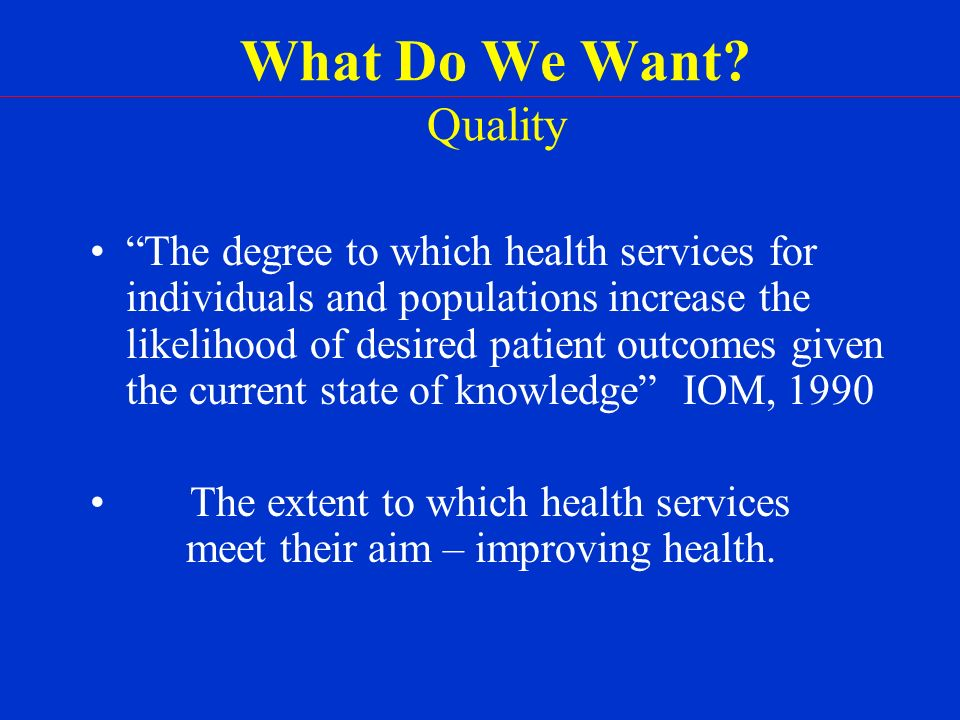 What Do We Have? Care highly variable Care inconsistent with guidelines Patient outcomes poor