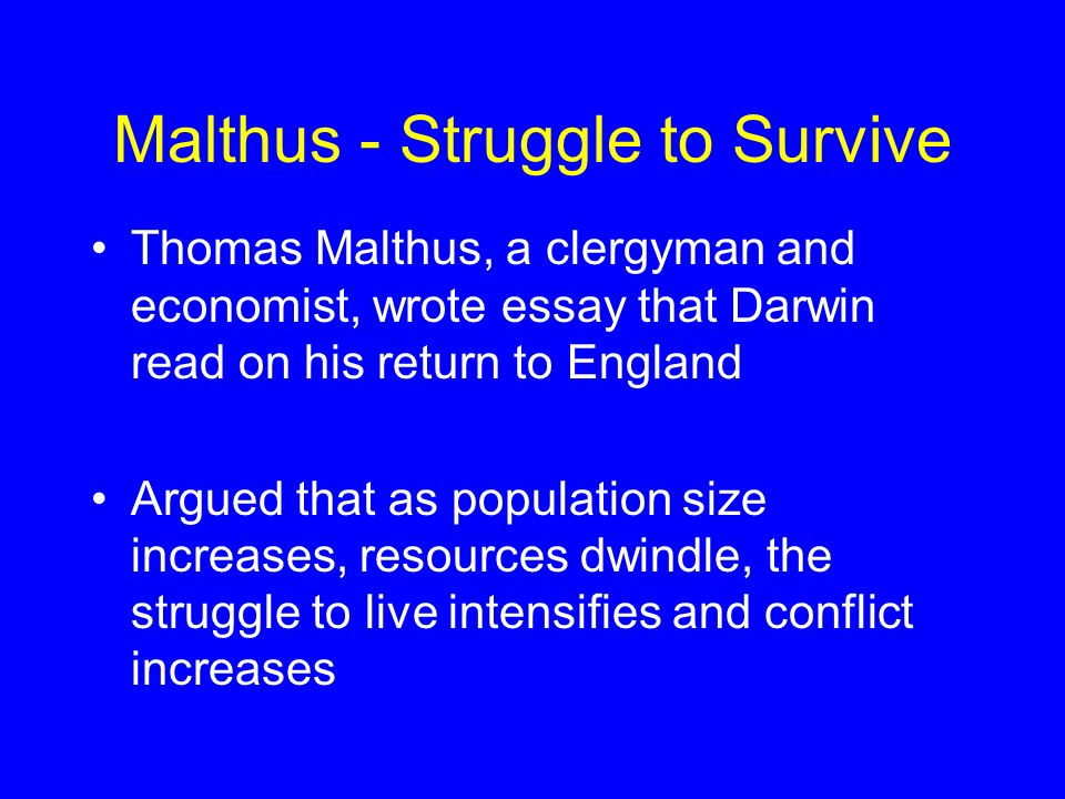 essay on malthus theory Known for his work on population growth, thomas robert malthus argued that if left unchecked, a population will outgrow its resources, leading to a.