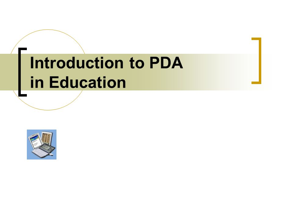Objective The main objective of the seminar is to introduce both students and teachers on using PDAs in school.