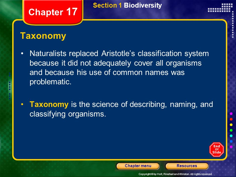 Copyright © by Holt, Rinehart and Winston. All rights reserved. ResourcesChapter menu Section 1 Biodiversity Chapter 17 Taxonomy Naturalists replaced