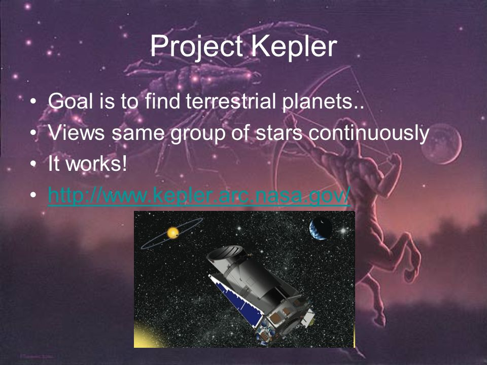 Project Kepler Goal is to find terrestrial planets..