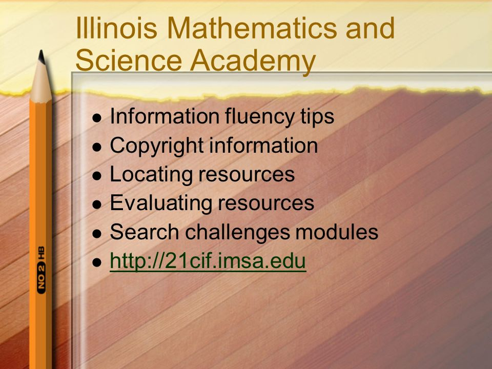 Illinois Mathematics and Science Academy Information fluency tips Copyright information Locating resources Evaluating resources Search challenges modu