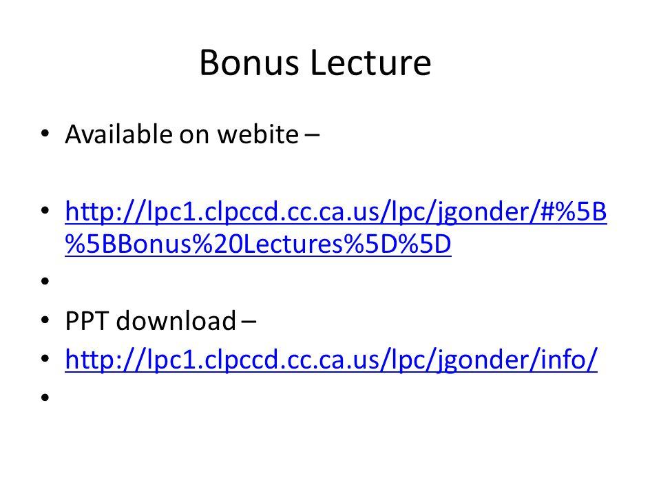 Bonus Lecture Available on webite – http://lpc1.clpccd.cc.ca.us/lpc/jgonder/#%5B %5BBonus%20Lectures%5D%5D http://lpc1.clpccd.cc.ca.us/lpc/jgonder/#%5