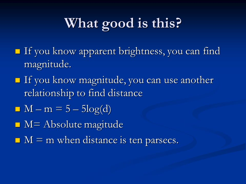 What good is this.If you know apparent brightness, you can find magnitude.