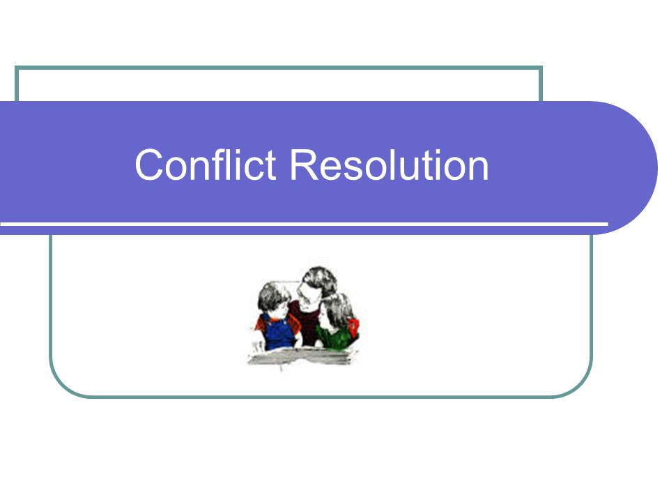 Keeping the Peace Violence Do not possess conflict resolution Need to foster early