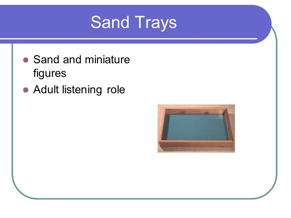 Sand Trays Sand and miniature figures Adult listening role
