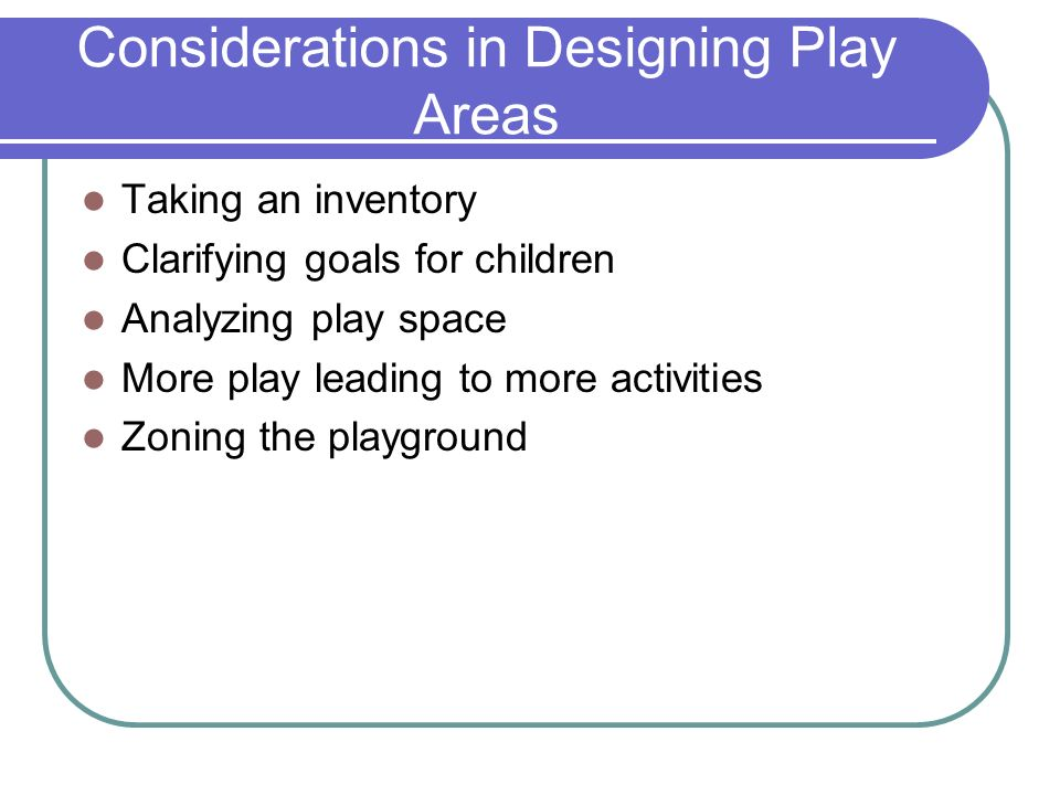 Five Zones of Activities (Guddemi and Eriksen) Nature Adventure Active Play Quiet Play & Quiet Learning happen everywhere