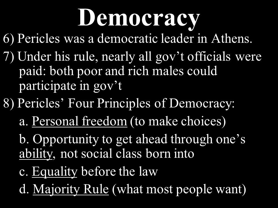 Democracy 3) Arose in Greece around 500 B.C. 4) Main governing body was the Citizen Assembly a.