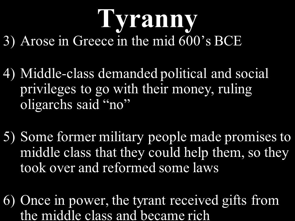 Tyranny 1)Ruling power is in the hands of a person who had seized control, often illegally a.