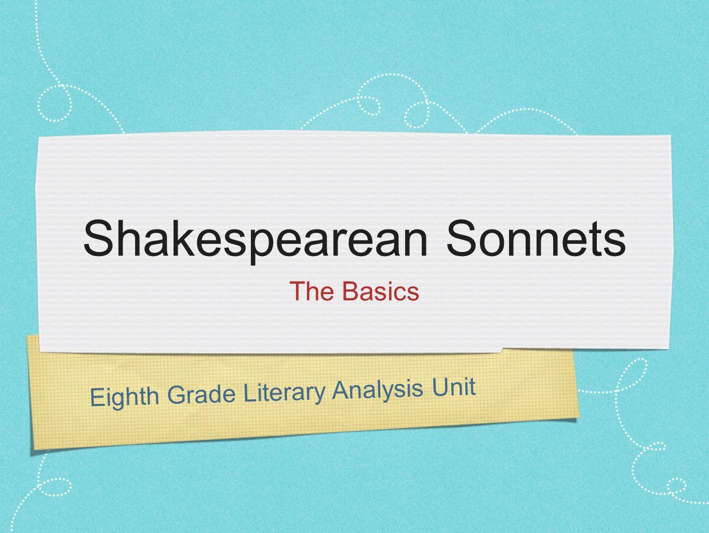 Eighth Grade Literary Analysis Unit Shakespearean Sonnets The Basics