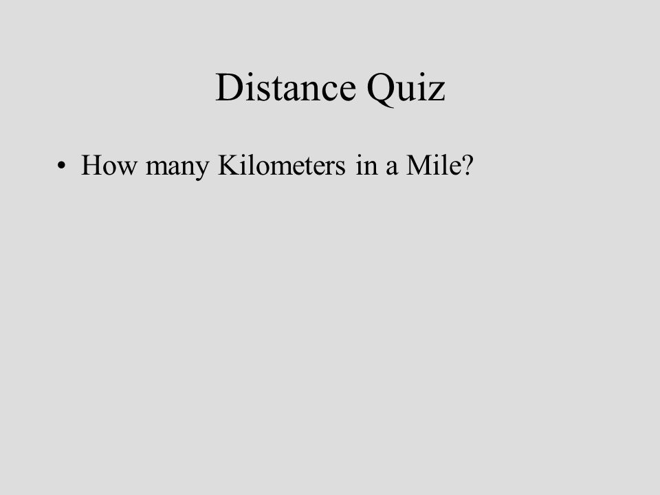 Distance Quiz How many Kilometers in a Mile?