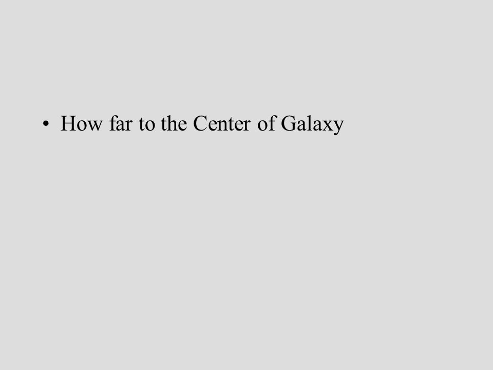 How far to the Center of Galaxy