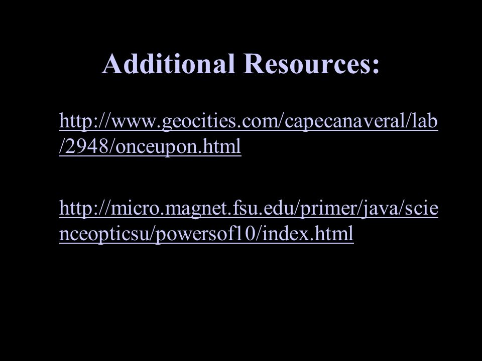 Additional Resources: http://www.geocities.com/capecanaveral/lab /2948/onceupon.htmlhttp://www.geocities.com/capecanaveral/lab /2948/onceupon.html htt