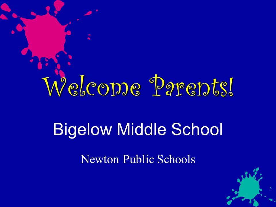 Welcome Parents! Bigelow Middle School Newton Public Schools